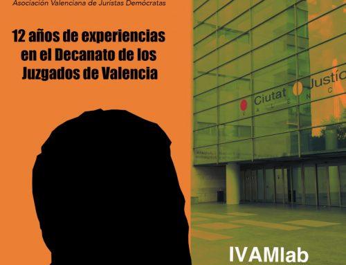 12 años de experiencias en el Decanato de los Juzgados de Valencia